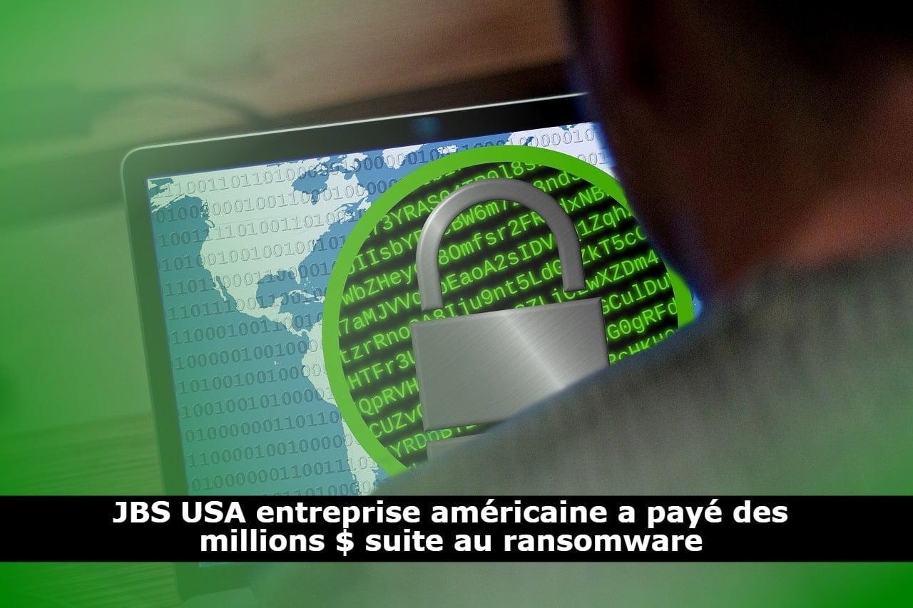 JBS USA entreprise américaine a payé des millions $ suite au ransomware