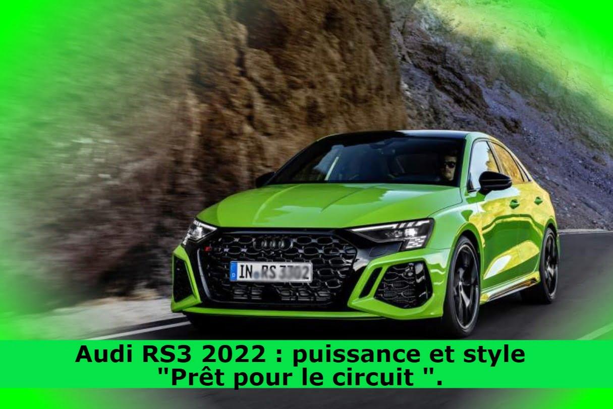 Audi RS3 2022 : puissance et style