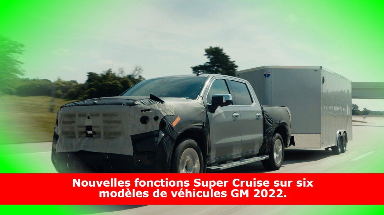 Nouvelles fonctions Super Cruise sur six modèles de véhicules GM 2022.