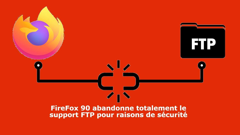 firefox-90-abandonne-completement-le-support-ftp-pour-des-raisons-de-securite