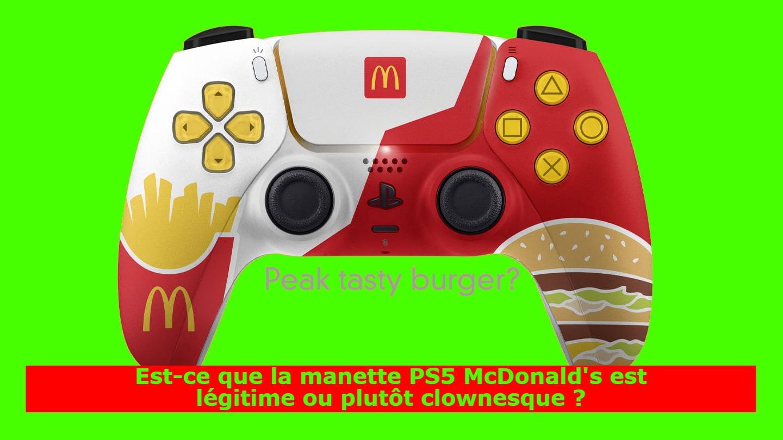 Est-ce que la manette PS5 McDonald's est légitime ou plutôt clownesque ?