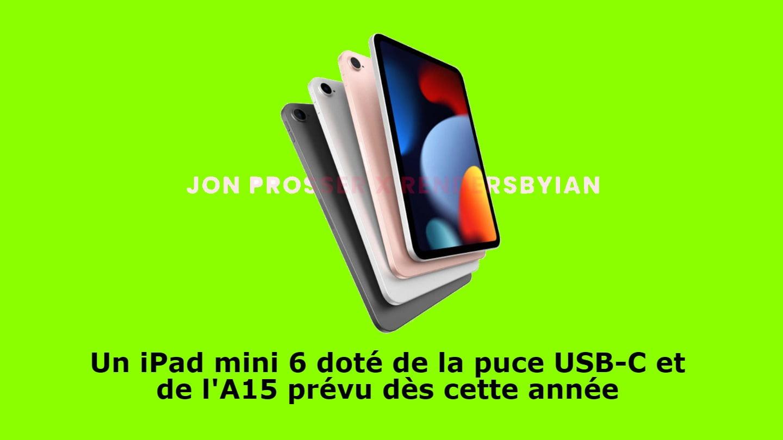 Un iPad mini 6 doté de la puce USB-C et de l'A15 prévu dès cette année