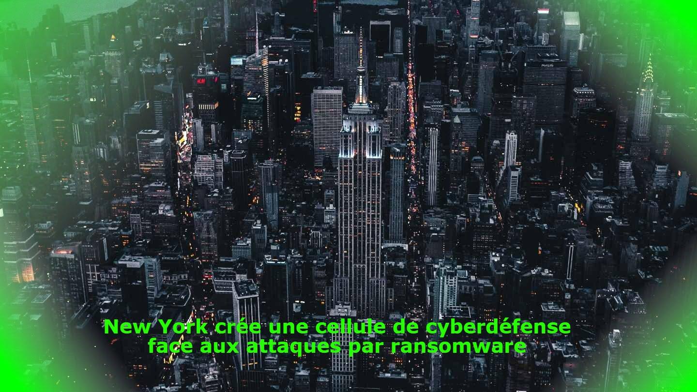 New York crée une cellule de cyberdéfense face aux attaques par ransomware