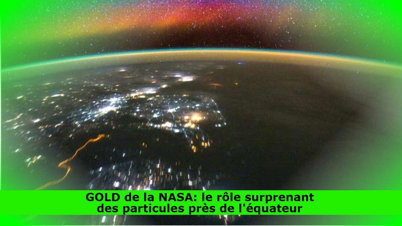 GOLD de la NASA: le rôle surprenant des particules près de l'équateur