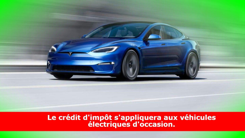 Le crédit d'impôt s'appliquera aux véhicules électriques d'occasion.
