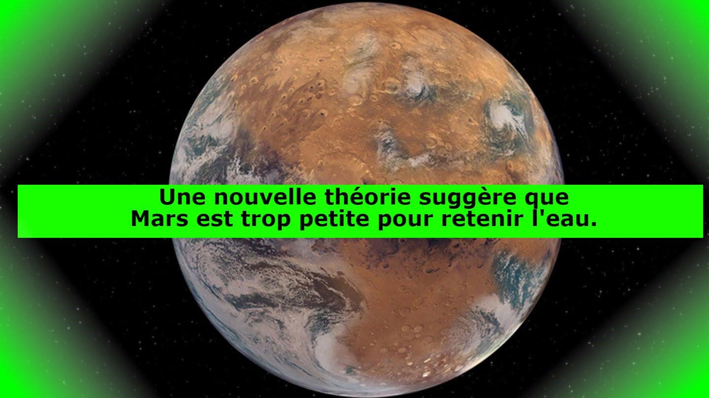 Une nouvelle théorie suggère que Mars est trop petite pour retenir l'eau.