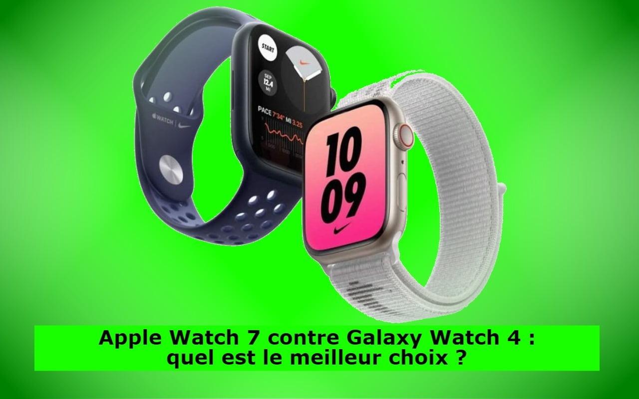Apple Watch 7 contre Galaxy Watch 4 : quel est le meilleur choix ?