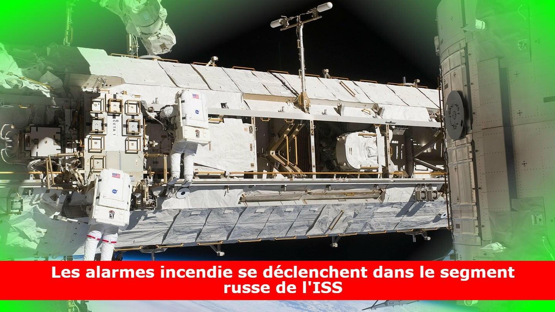 Les alarmes incendie se déclenchent dans le segment russe de l'ISS