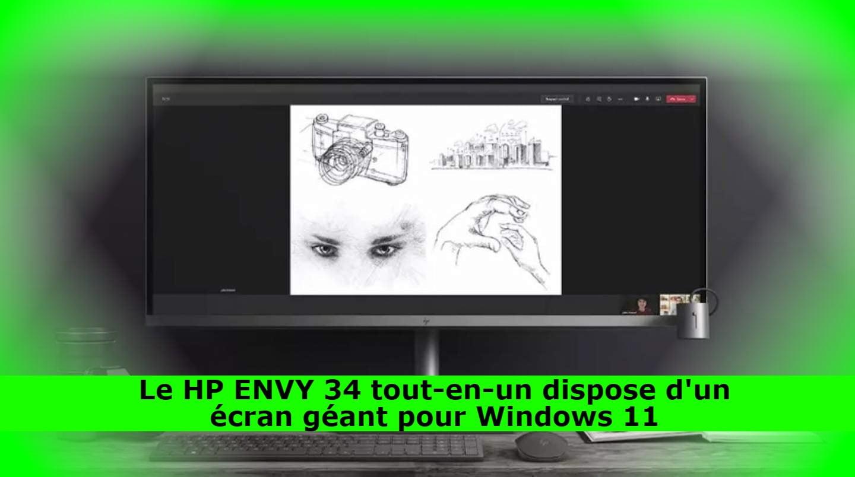Le HP ENVY 34 tout-en-un dispose d'un écran géant pour Windows 11