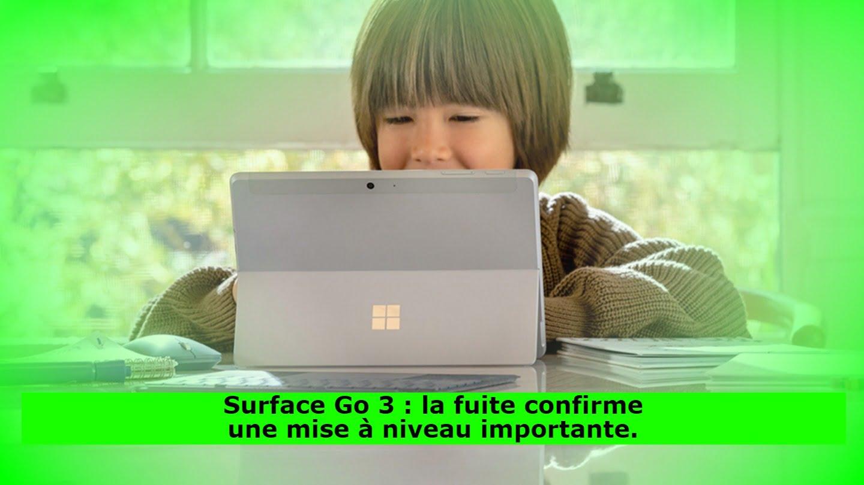 Surface Go 3 : la fuite confirme une mise à niveau importante.