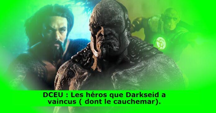 DCEU : Les héros que Darkseid a vaincus ( dont le cauchemar).