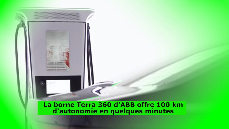 La borne Terra 360 d'ABB offre 100 km d'autonomie en quelques minutes