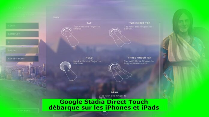 Google Stadia Direct Touch débarque sur les iPhones et iPads