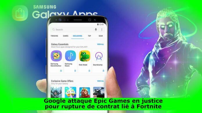 Google attaque Epic Games en justice pour rupture de contrat lié à Fortnite