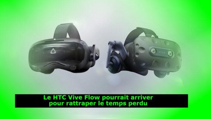 Le HTC Vive Flow pourrait arriver pour rattraper le temps perdu