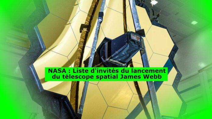 NASA : Liste d'invités du lancement du télescope spatial James Webb