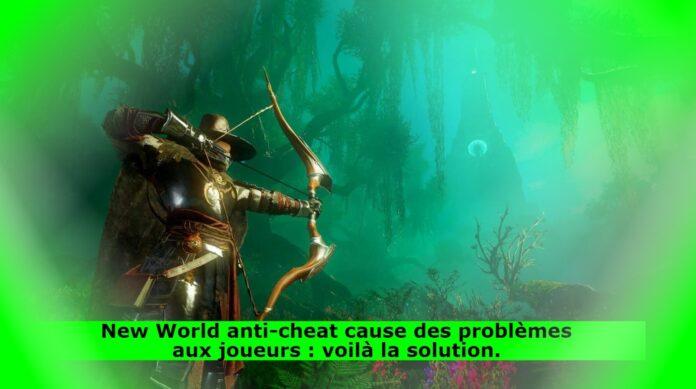 New World anti-cheat cause des problèmes aux joueurs : voilà la solution.