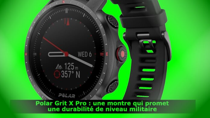 Polar Grit X Pro : une montre qui promet une durabilité de niveau militaire