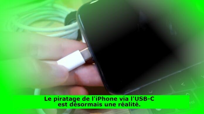Le piratage de l'iPhone via l'USB-C est désormais une réalité.